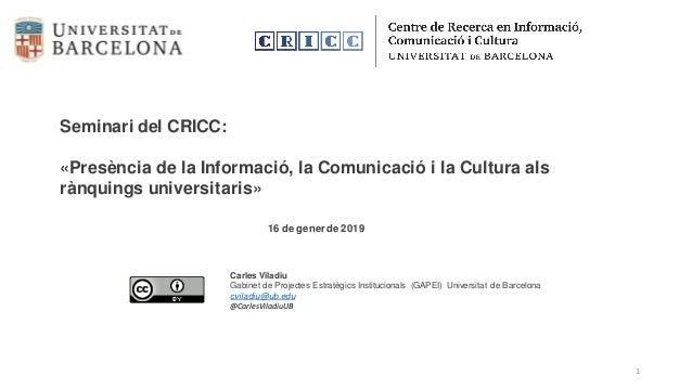 Seminari del CRICC: «Presència de la Informació, la Comunicació i la Cultura als rànquings universitaris» 16 de generde 20...