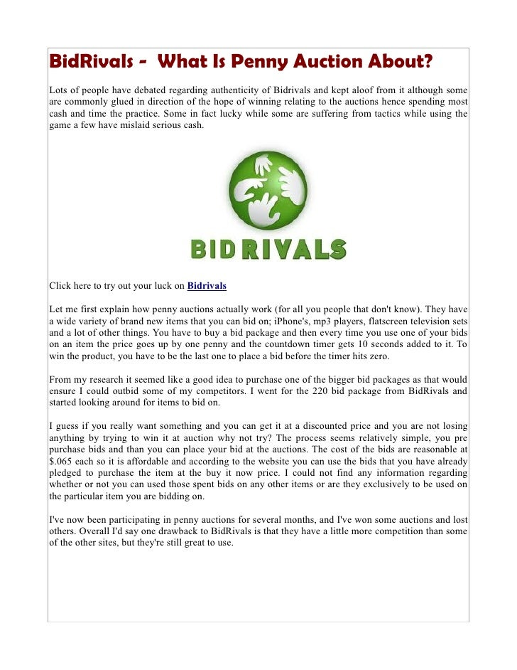 BidRivals - What Is Penny Auction About?Lots of people have debated regarding authenticity of Bidrivals and kept aloof fro...