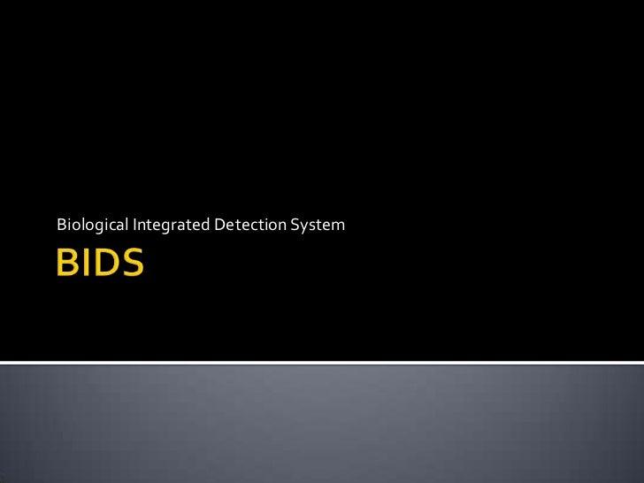 Biological Integrated Detection System