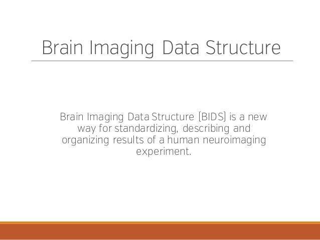 Brain Imaging Data Structure and Center for Reproducible