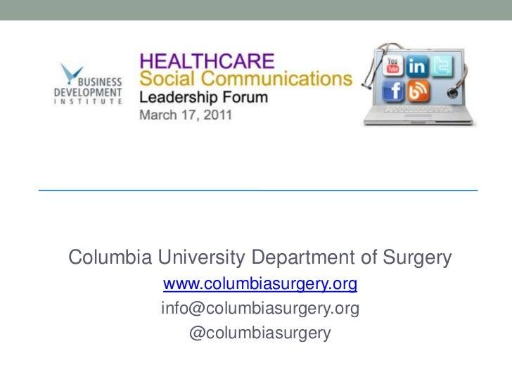 Columbia University Department of Surgery <br />www.columbiasurgery.org<br />info@columbiasurgery.org<br />@columbiasurger...