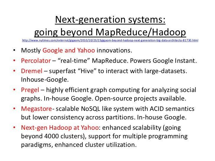 Next-generation systems: going beyond MapReduce/Hadoophttp://www.nytimes.com/external/gigaom/2010/10/23/23gigaom-beyond-ha...