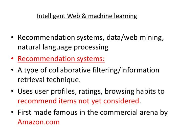 Intelligent Web & machine learning<br />Recommendation systems, data/web mining, natural language processing<br />Recommen...