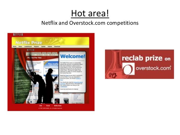 Hot area!Netflix and Overstock.com competitions<br />