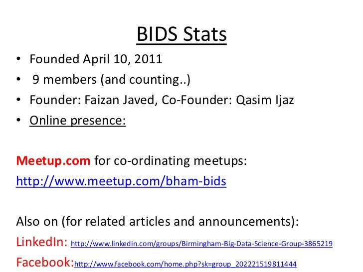 BIDS Stats<br />Founded April 10, 2011<br /> 9 members (and counting..)<br />Founder: Faizan Javed, Co-Founder: QasimIjaz<...