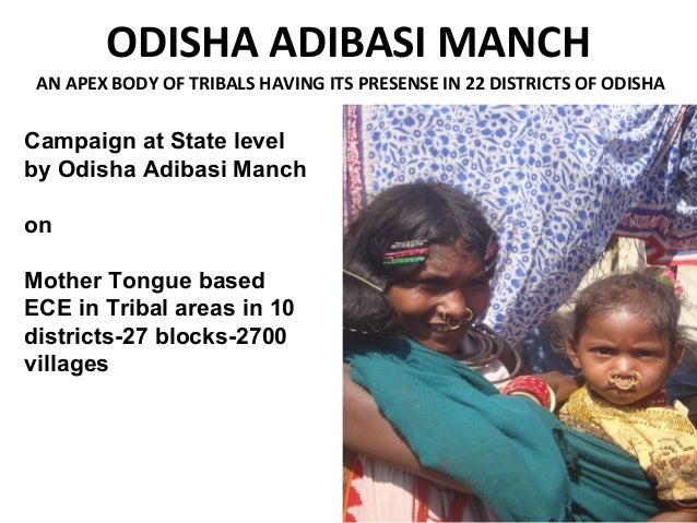 ODISHA ADIBASI MANCHAN APEX BODY OF TRIBALS HAVING ITS PRESENSE IN 22 DISTRICTS OF ODISHACampaign at State levelby Odisha ...