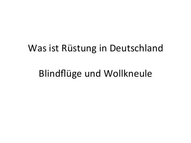 Was  ist  Rüstung  in  Deutschland      Blindflüge  und  Wollkneule
