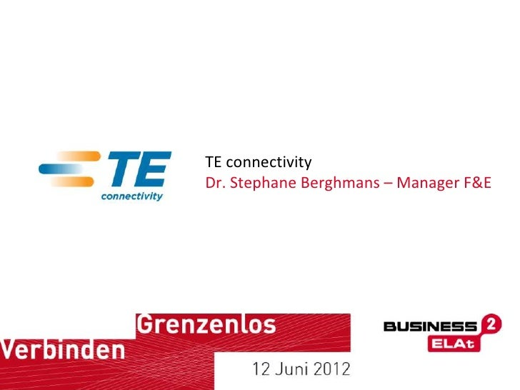 TE connectivityDr. Stephane Berghmans – Manager F&E