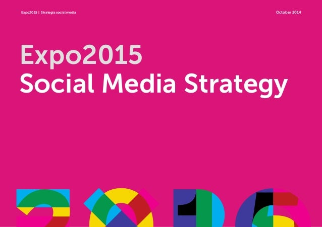 Expo2015 | Strategia social media Expo2015 Social Media Strategy October 2014