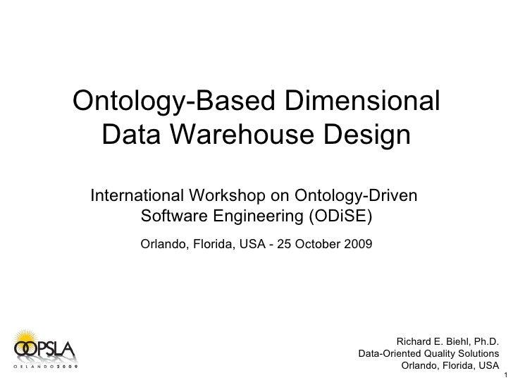 Ontology-Based Dimensional Data Warehouse Design International Workshop on Ontology-Driven  Software Engineering (ODiSE) O...