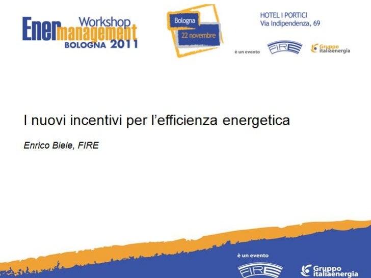 Cos'è la FIRE                      La Federazione Italiana per l ' uso Razionale dell ' Energia è                      un'...