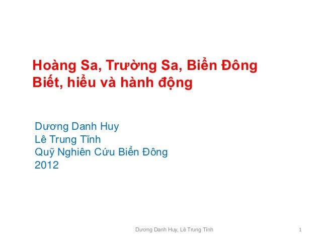 Hoàng Sa, Trường Sa, Biển ĐôngBiết, hiểu và hành độngDương Danh HuyLê Trung TĩnhQuỹ Nghiên Cứu Biển Đông2012              ...