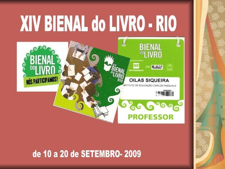 XIV BIENAL do LIVRO - RIO de 10 a 20 de SETEMBRO- 2009