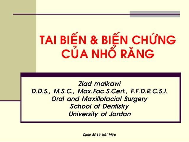 TAI BIEÁN & BIEÁN CHÖÙNG CUÛA NHOÅ RAÊNG Ziad malkawi D.D.S., M.S.C., Max.Fac.S.Cert., F.F.D.R.C.S.I. Oral and Maxillofaci...
