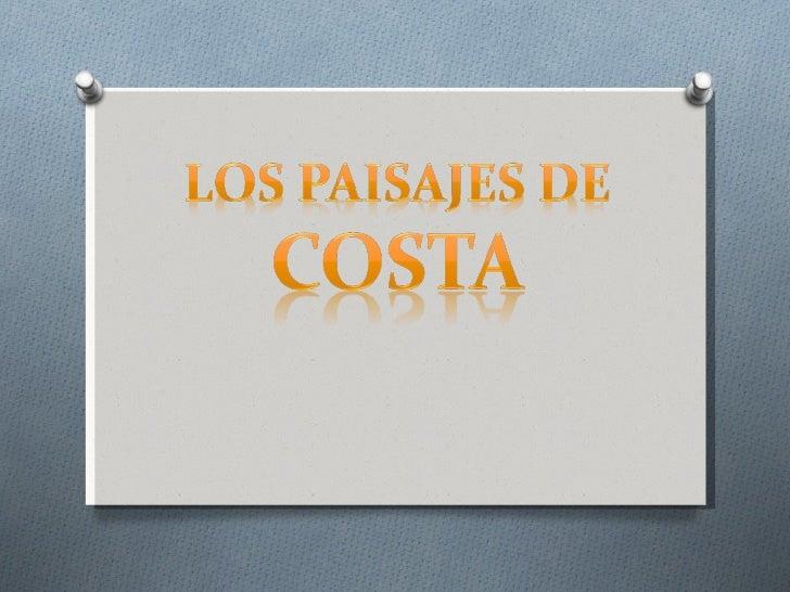 La COSTA BAJA está formada       por playas…      PLAYA DE      XAGÓ