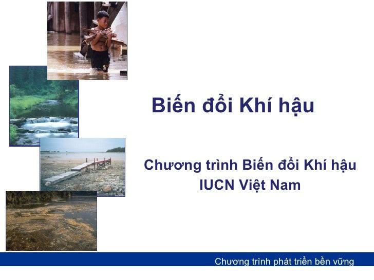 Biến đổi Khí hậu Chương trình Biến đổi Khí hậu IUCN Việt Nam