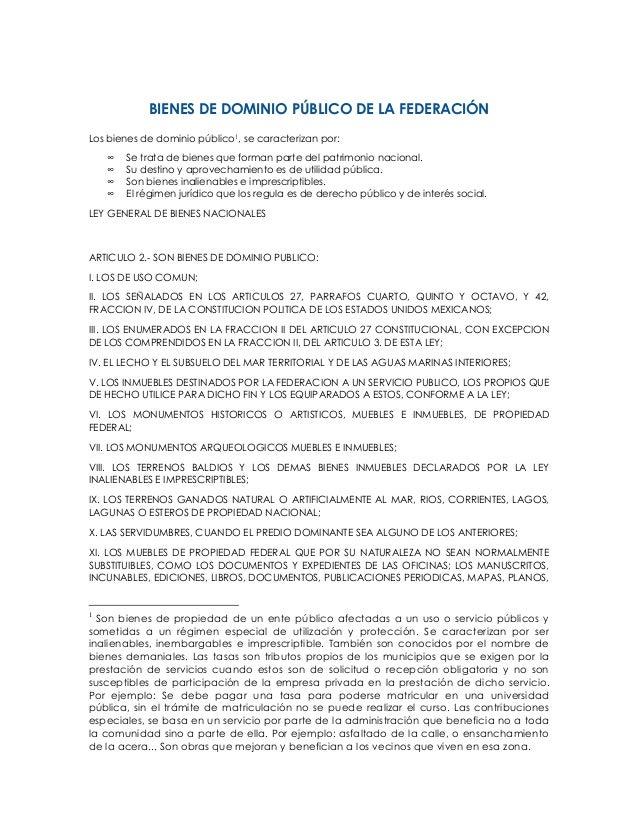 BIENES DE DOMINIO PÚBLICO DE LA FEDERACIÓN Los bienes de dominio público1, se caracterizan por: ∞ ∞ ∞ ∞  Se trata de biene...