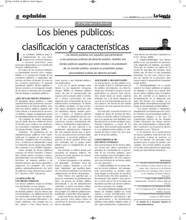 2 opinión La Paz, MARTES 9 de enero de 2018 estar afectos a una finalidad pública, son inalienables. A su vez, se puede ag...