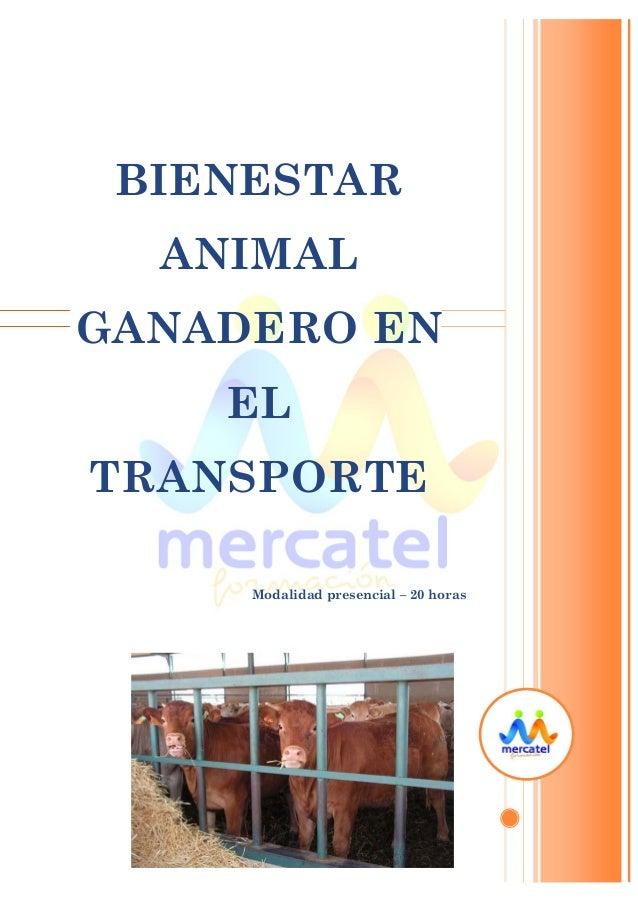 BIENESTAR ANIMAL GANADERO EN EL TRANSPORTE  Modalidad presencial – 20 horas
