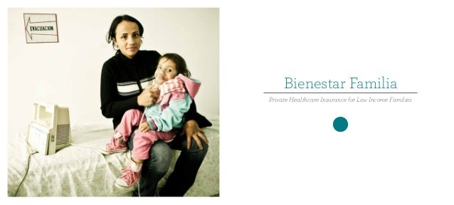 Bienestar Familia Private Healthcare Insurance for Low Income Families  20 - Bienestar Familia - D4SB