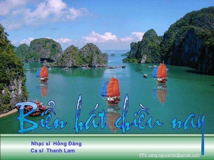 Nhạc sĩ  Hồng Đăng Ca sĩ  Thanh Lam PPs vang.nguyentai@gmail.com