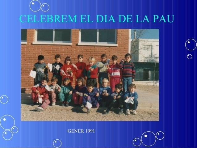 CELEBREM EL DIA DE LA PAU       GENER 1991