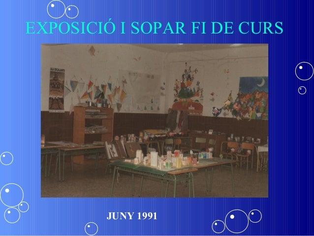 EXPOSICIÓ I SOPAR FI DE CURS        JUNY 1991