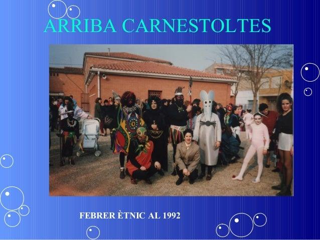 ARRIBA CARNESTOLTES   FEBRER ÈTNIC AL 1992