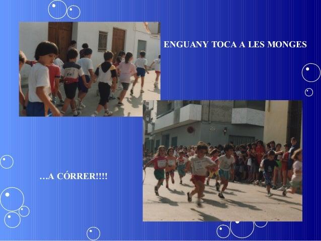 ENGUANY TOCA A LES MONGES…A CÓRRER!!!!