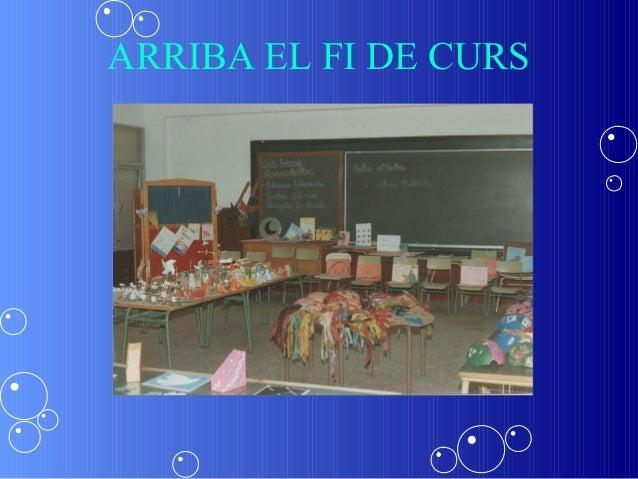 ARRIBA EL FI DE CURS