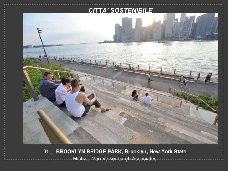 CITTA' SOSTENIBILE01 _ BROOKLYN BRIDGE PARK, Brooklyn, New York State          Michael Van Valkenburgh Associates