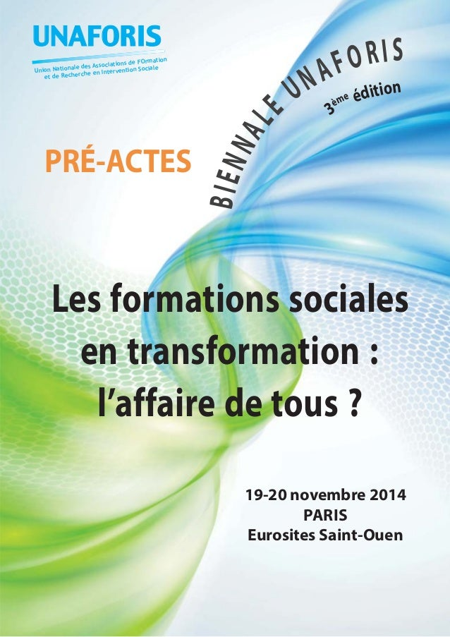 19-20 novembre 2014 PARIS Eurosites Saint-Ouen Lesformationssociales entransformation: l'affairedetous? UNAFORIS Union Nat...