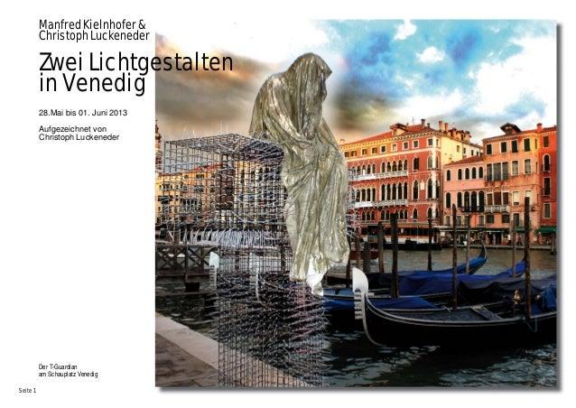 Der T-Guardian am Schauplatz Venedig Seite 1 Manfred Kielnhofer & Christoph Luckeneder Zwei Lichtgestalten in Venedig 28.M...