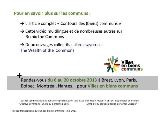 Pour en savoir plus sur les communs : Réseau francophone autour des biens communs – mai 2013 → L'artcle complet « Contours...