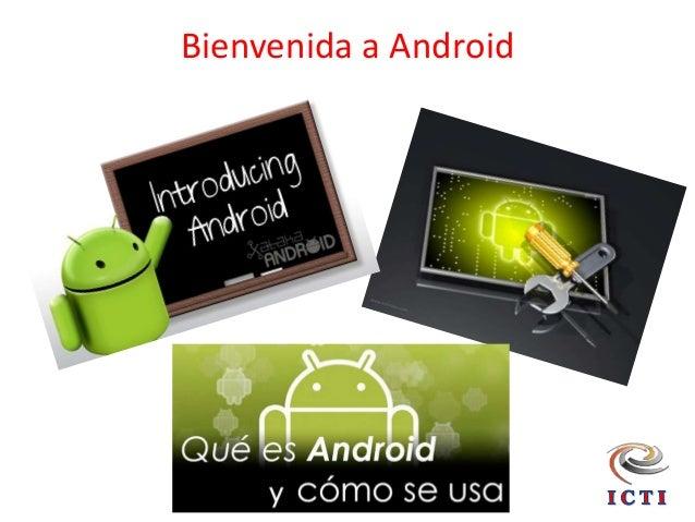 Bienvenida a Android
