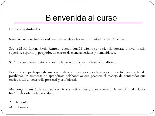 Bienvenida al curso Estimados estudiantes: Sean bienvenidos todos y cada uno de ustedes a la asignatura Modelos de Docenci...