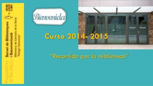 """Curso 2014-2015""""Recorrido por la biblioteca"""""""