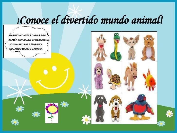 . Signature Date ¡Conoce el divertido mundo animal! PATRICIA CASTILLO GALLEGO MARÍA GONZALEZ Gº DE MARINA JOANA PEDRAZA MO...