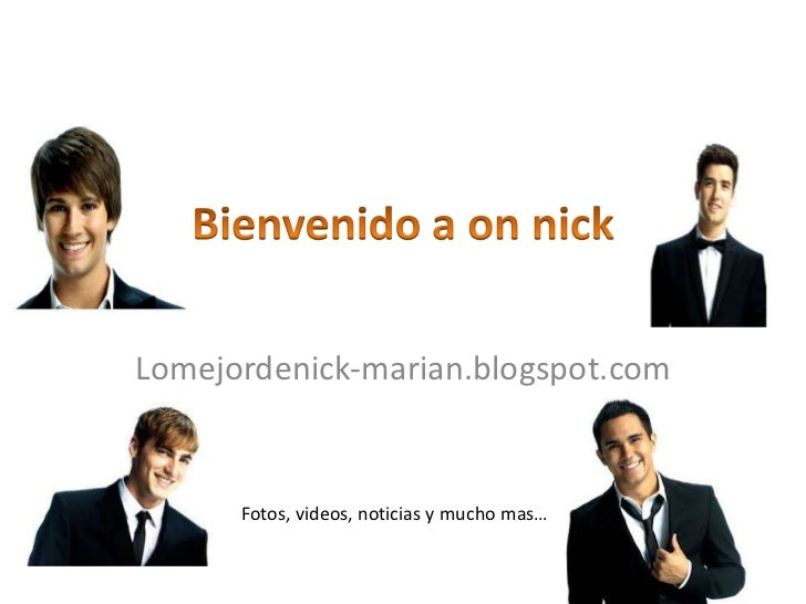 Lomejordenick-marian.blogspot.com      Fotos, videos, noticias y mucho mas…