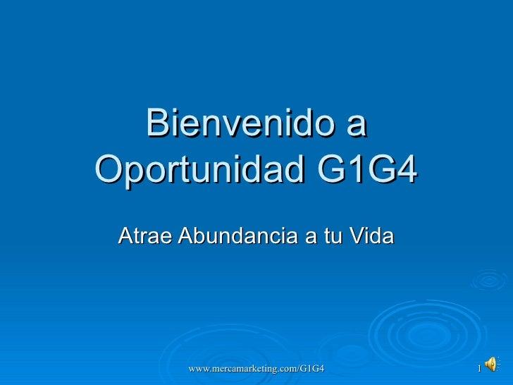 Bienvenido a Oportunidad G1G4 Atrae Abundancia a tu Vida