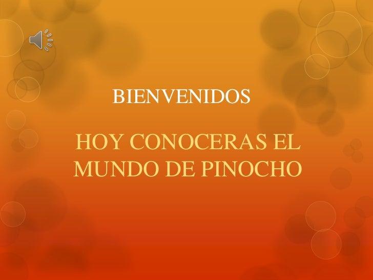 BIENVENIDOSHOY CONOCERAS ELMUNDO DE PINOCHO