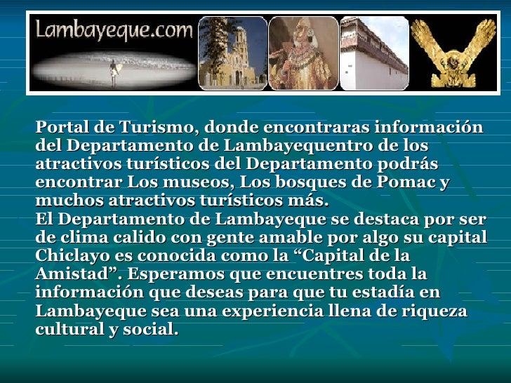Portal de Turismo, donde encontraras información del Departamento de Lambayequentro de los atractivos turísticos del Depar...