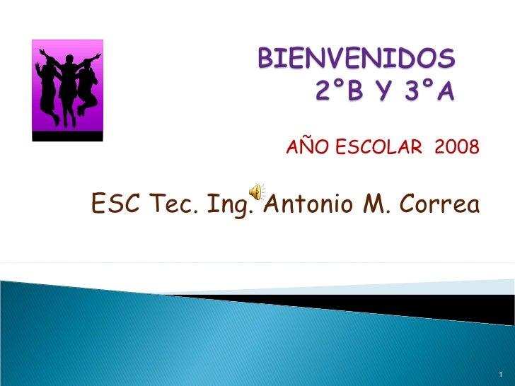 AÑO ESCOLAR  2008 ESC Tec. Ing. Antonio M. Correa