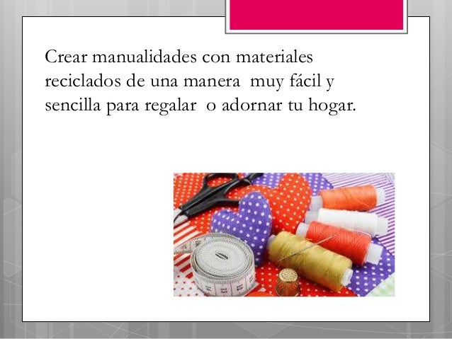 Manualidades con materiales reciclados para decorar tu hogar for Manualidades modernas para el hogar