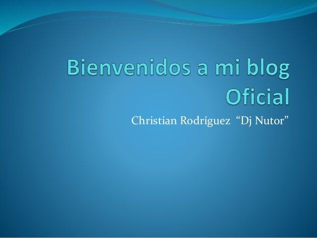 "Christian Rodríguez ""Dj Nutor"""