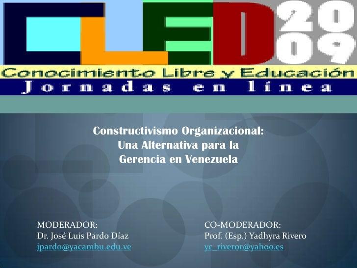 Constructivismo Organizacional:                   Una Alternativa para la                   Gerencia en Venezuela     MODE...