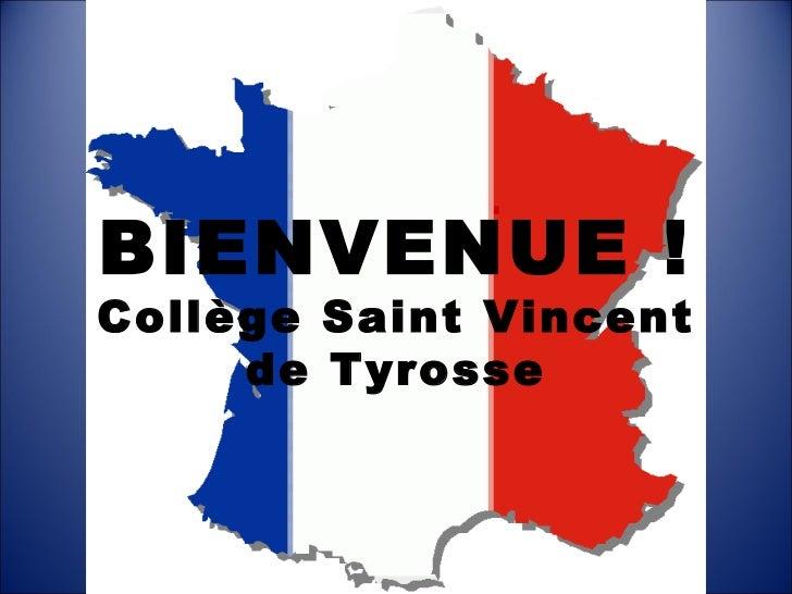BIENVENUE !Collège Saint Vincent     de Tyrosse