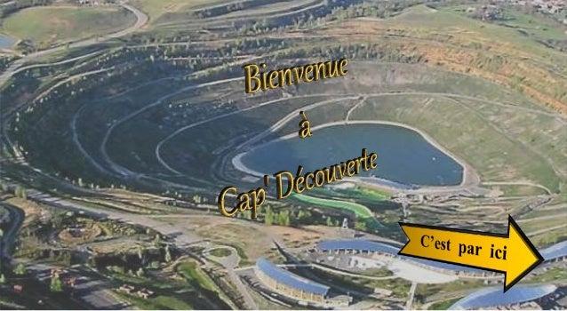A chaque station, découvrez des photos, des vidéos, des quizz, etc ... Le Carbonifère La mine Les énergies DEPART ARRIVEE ...
