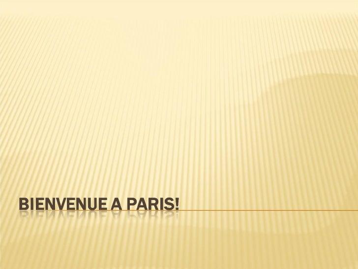 Bienvenue a paris! Slide 1