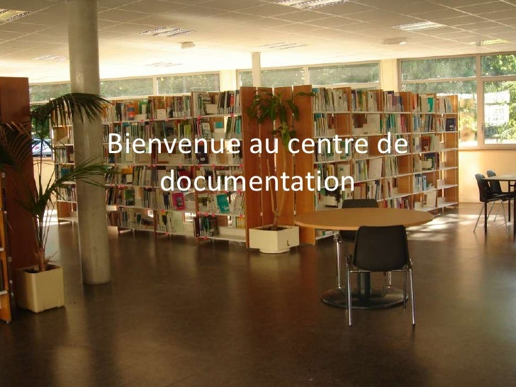 Bienvenue au centre de documentation<br />